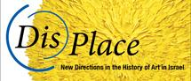 Dis Place-  New Directions in the History of Art in Israel