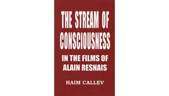 The Stream of Consciousness in the Films of Alain Resnais
