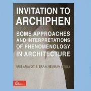 Invitation to ArchiPhen : some approaches and interpretations of phenomenology in architecture