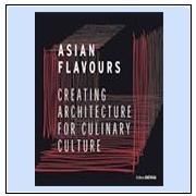 Asian flavours : creating architecture for culinary culture